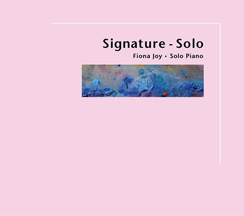 [SACD-R][DSD OF] Fiona Joy - Signature - Solo - 2014 (Blue Coast Records) (Piano Jazz, Modern Classical, New Age)