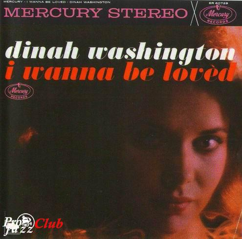 (Vocal Jazz,Blues, Ballads, Standards, Traditional Pop) Dinah Washington - I Wanna Be Loved - 1961, FLAC (image+.cue), lossless