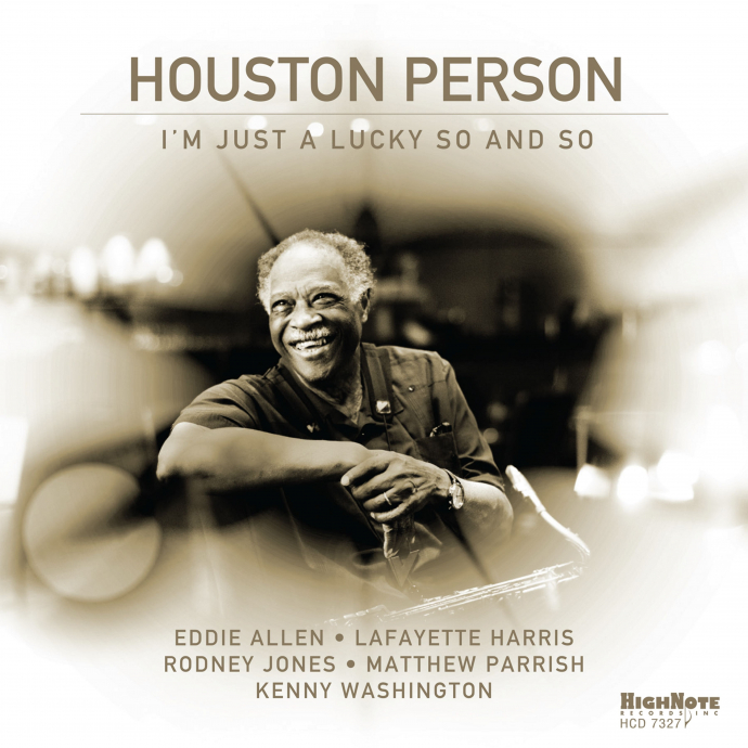 2019 Houston Person - I'm Just a Lucky So and So {HighNote} [24-44,1]