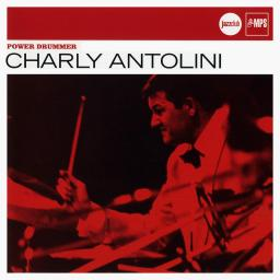 2007 Charly Antolini - Power Drummer {Verve, Universal 06025 1730452}