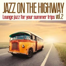 2017 VA - Jazz on the Highway, Vol. 2 (Lounge Jazz for Your Summer Trips) {Irma} [WEB]
