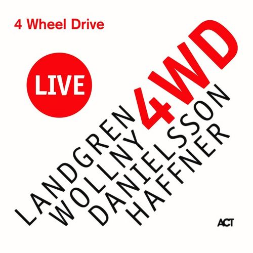 2019 Nils Landgren - 4 Wheel Drive Live {ACT Music} [WEB]
