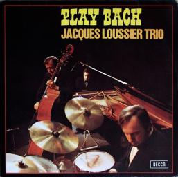 (Jazz) [LP] [1/5,64 MHz] Jacques Loussier Trio - Play Bach - 1965, DSD 128 (tracks)