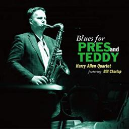 (Mainstream Jazz, Cool) [CD] Harry Allen Quartet featuring Bill Charlap - Blues For Pres And Teddy - 2011, FLAC (image+.cue), lossless