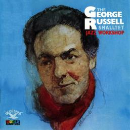1957 George Russell Smalltet - Jazz Workshop (1987) {Bluebird, RCA 6467-2-RB}