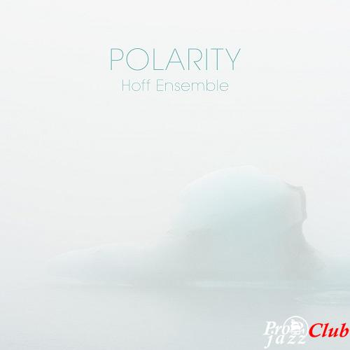 2018 Hoff Ensemble - Polarity {2L the Nordic Sound} [24-352]