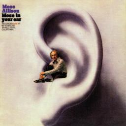 [TR24][OF] Mose Allison - Mose In Your Ear - 1972/2011 (Vocal Jazz, Piano Blues)