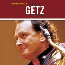 2004 Stan Getz - Les Indispensables {Sony Music Media 5042342} [WEB]