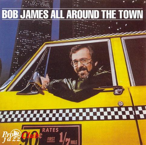 (Jazz) Bob James - (1979) All Around The Town - 1979, APE (image + .cue)