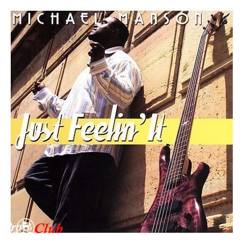 (Smooth Jazz) Michael Manson - Just Feelin It - 2006, flac (tracks + .cue) , lossless