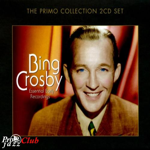 (Pop, Vocal Jazz) [CD] Bing Crosby - Essential Early Recordings - 2010 (2CD), FLAC (tracks+.cue), lossless