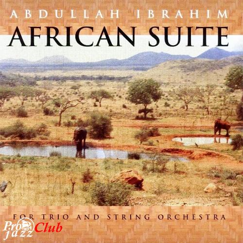 (Post-Bop, Enja Records) Abdullah Ibrahim - African Suite for Trio and String Orchestra - 1998, FLAC (tracks+.cue), lossless