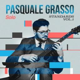 2019 Pasquale Grasso - Solo Standards, Vol. 1 {Okeh_Sony Masterworks} [MP3, 320kbps]