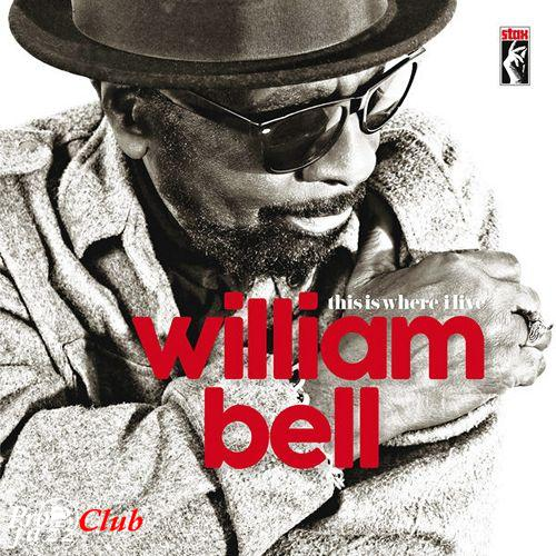 (R&B, Americana, Soul, Roots) [CD] William Bell - This Is Where I Live - 2016, FLAC (tracks+.cue), lossless