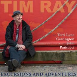 2020 Tim Ray with Terri Lyne Carrington & John Patitucci - Excursions and Adventures {Whaling City Sound} [24-96]