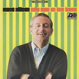 [TR24][OF] Mose Allison - Wild Man On The Loose - 1966/2011 (Vocal Jazz, Piano Blues)
