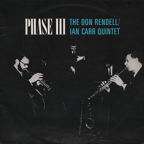 1967 Don Rendell - Ian Carr Quintet - Phase III (2018) {Decca, UMO} [24-96]
