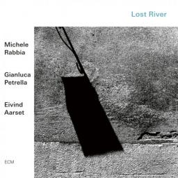 2019 Michele Rabbia, Gianluca Petrella, Eivind Aarset - Lost River [24-48]