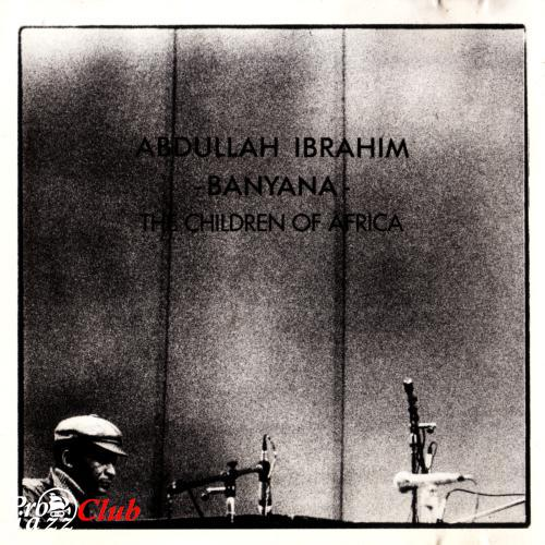 (African Jazz, Post-Bop) [CD] Abdullah Ibrahim - Banyana - The Children of Africa - 1976 (1987), FLAC (tracks+.cue), lossless