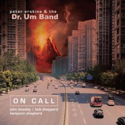 2018 Peter Erskine & The Dr. Um Band - On Call {Fuzzy Music 25} [web]