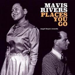 1961 Mavis Rivers - Places You Go (2019) {Nagel Heyer} [24-44,1]