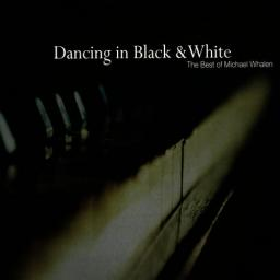 2010 Michael Whalen - Dancing in Black & White_ the Best of Michael Whalen {EverSound EVM 19} [WEB]