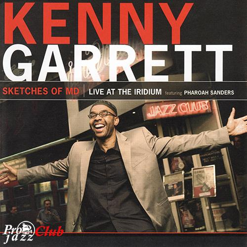 (Post-Bop, Fusion) [CD] Kenny Garrett - Sketches Of MD: Live At The Iridium - 2008, FLAC (tracks+.cue), lossless