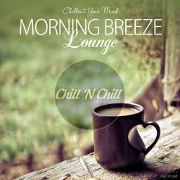 2018 VA - Morning Breeze Lounge (Chillout Your Mind) {Chill 'N Chill} [WEB]