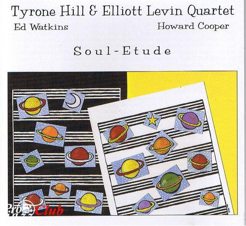 (Jazz) Tyrone Hill & Elliot Levin 4tet -Soul Etude - 1999, FLAC (image+.cue),lossless