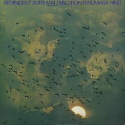 (Post-bop, avant-garde) [LP][44,16] Mal Waldron & Terumasa Hino - Reminicent Suite 1972, FLAC (tracks), lossless