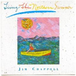 1992 Jim Chappell - Living the Northern Summer {Real Music} [CD]