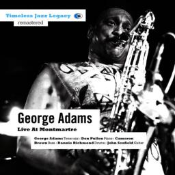 2010 George Adams & Don Pullen Quartet - Live At Montmartre {Timeless TJL 74501}