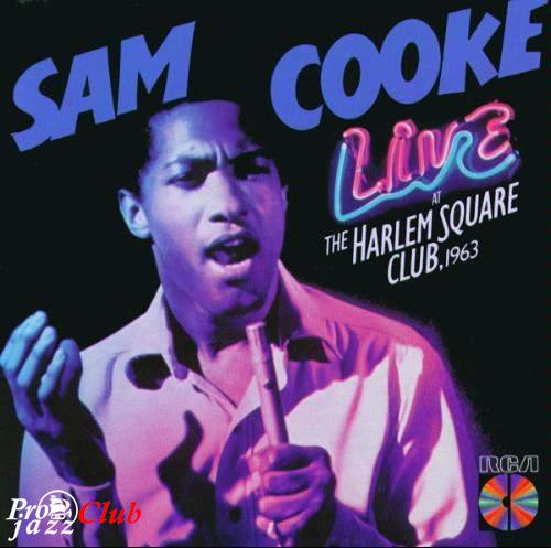 (Soul) Sam Cooke - Live At The Harlem Square Club (1963) - 1985, FLAC (tracks+.cue), lossless