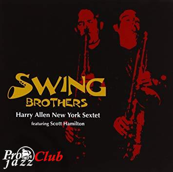 (Mainstream Jazz, Cool) [CD] Harry Allen - Scott Hamilton New York Sextet - Swing Brothers - 2005, FLAC (image+.cue), lossless