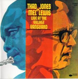 (Hard Bop, Post-Bop, Big Band) Thad Jones & Mel Lewis - Live At The Village Vanguard {1967} - 2005, FLAC (tracks+.cue), lossless