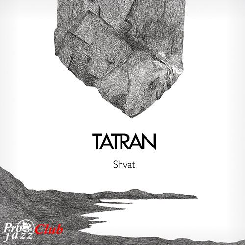 (Fusion / Jazz-Rock) [CD] Tatran - Shvat - 2014, FLAC (tracks+.cue), lossless