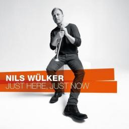 2012 Nils Wülker - Just Here, Just Now {EAR TREAT music} [24-88.2]