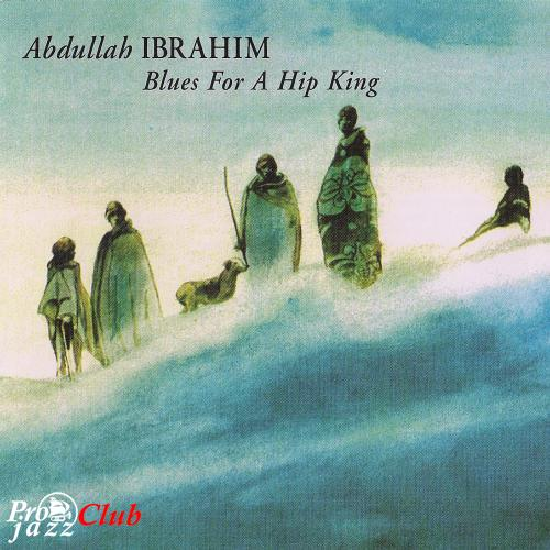 (African Jazz, Post-Bop) Abdullah Ibrahim - Blues for a Hip King - 1988 (1998), FLAC (tracks+.cue), lossless