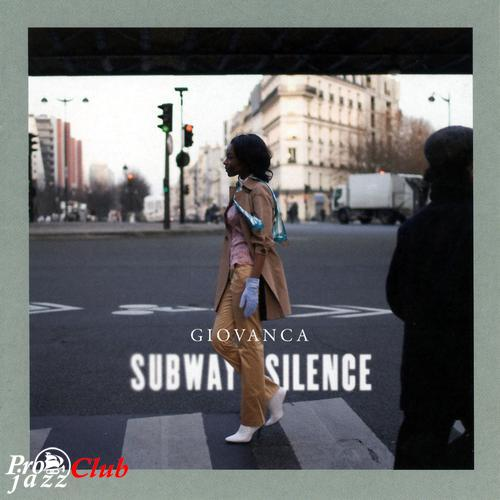 (Soul-Jazz, Broken Beat, Neo-Soul) [CD] Giovanca - Subway Silence - 2008, FLAC (tracks+.cue), lossless