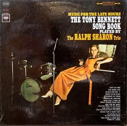 1965 Ralph Sharon Trio - Music For The Late Hours The Tony Bennett Song Book {Columbia CS 9213} [LP 24-96]