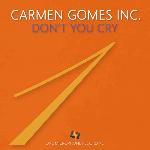 2019 Carmen Gomes Inc. - Don't You Cry {Sound Liaison} [DXD 24-352]