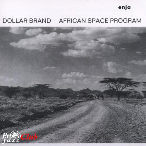 (African Jazz, Post-Bop) Dollar Brand (Abdullah Ibrahim) - African Space Program - 1973 (1991), FLAC (tracks+.cue), lossless