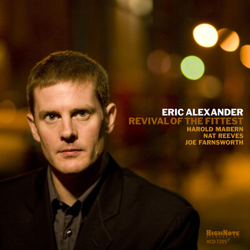 2009 Eric Alexander - Revival of the Fittest {HighNote HCD 7205} [WEB]