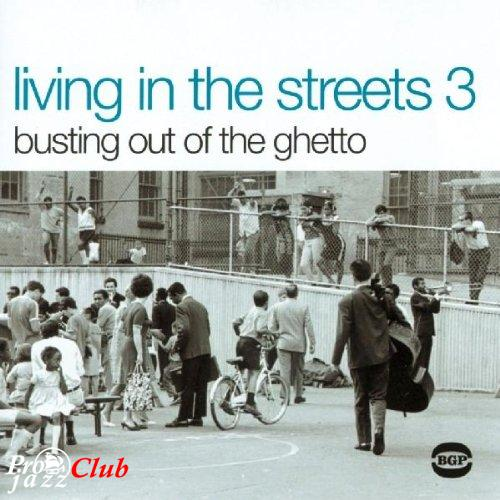 (Funk, Soul) [CD] VA - Living In The Streets Vol 3: Bustin' Outta The Ghetto - 2002, FLAC (tracks+.cue), lossless