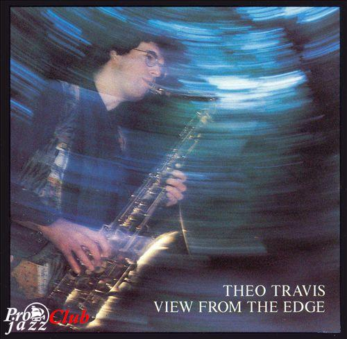 (Post-Bop, Contemporary Jazz, British Jazz) [CD] Theo Travis (feat. Tony Coe, Jeff Clyne, John Marshall) - View From The Edge - 1994, FLAC (tracks+.cue), lossless