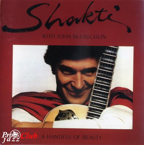 (Jazz, World Music, Fusion) Shakti with John McLaughlin - A Handful of Beauty (Japan release) - 1977, FLAC (tracks+.cue), lossless