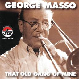 1997 George Masso - That Old Gang Of Mine {Arbors ARCD 19173} [WEB]