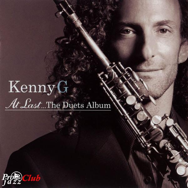 2004 Kenny G - At Last...The Duets Album {Arista}