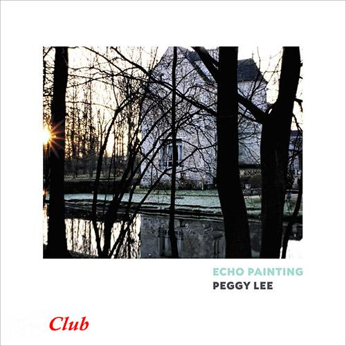 (Jazz Modern / Vocal Jazz) [WEB] Peggy Lee - Echo Painting - 2018, FLAC (tracks), lossless