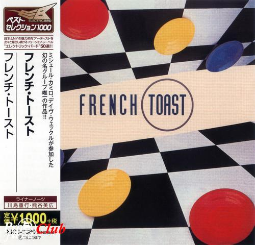 (Fusion, Jazz-Funk) [CD] French Toast (w/ Lew Soloff, Michel Camilo, Dave Weckl, Steve Gadd) - French Toast - 1984 (2014 Japan Edition), FLAC (image+.cue), lossless